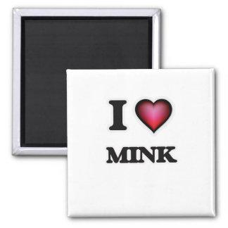 I Love Mink Magnet