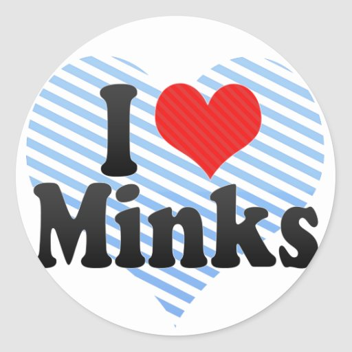 I Love Minks Classic Round Sticker