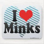 I Love Minks Mouse Pad