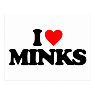 I LOVE MINKS POSTCARD