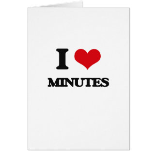 I Love Minutes Cards