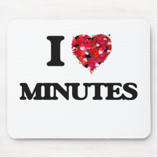 I Love Minutes Mouse Pad