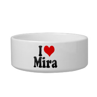 I love Mira Bowl