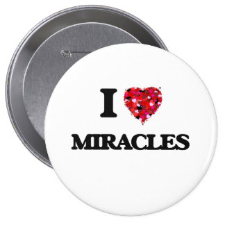 I Love Miracles 4 Inch Round Button
