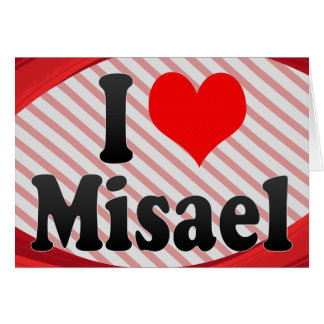I love Misael Cards