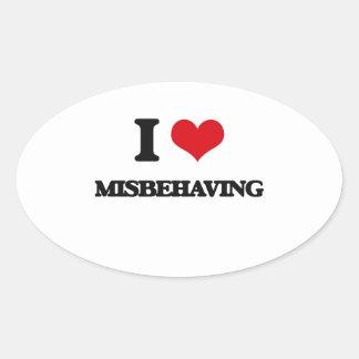 I Love Misbehaving Oval Sticker
