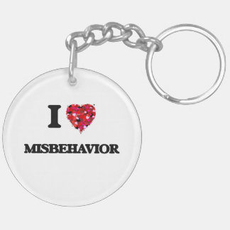 I Love Misbehavior Double-Sided Round Acrylic Keychain