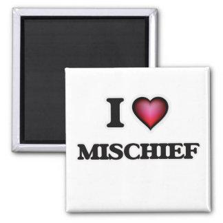 I Love Mischief Magnet