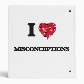 I Love Misconceptions 3 Ring Binders