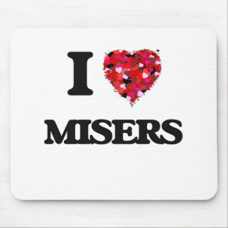 I Love Misers Mouse Pad