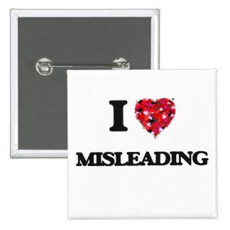 I Love Misleading 2 Inch Square Button
