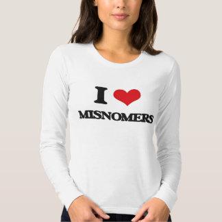 I Love Misnomers Shirts