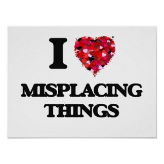 I Love Misplacing Things Poster