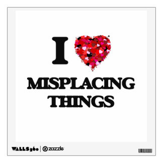 I Love Misplacing Things Wall Decals