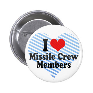 I Love Missile Crew Members Buttons