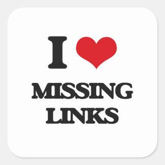 I love Missing links Square Sticker