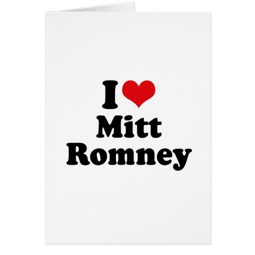 I LOVE MITT ROMNEY CARD