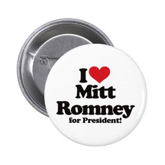 I Love Mitt Romney for President Button