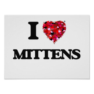 I Love Mittens Poster