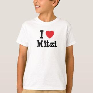 I love Mitzi heart T-Shirt