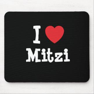 I love Mitzi heart T-Shirt Mouse Pad