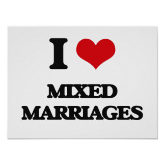 I Love Mixed Marriages Posters