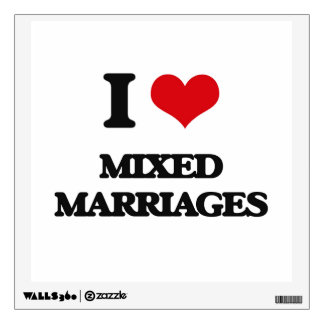 I Love Mixed Marriages Wall Decor