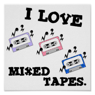 I Love Mixed Tapes Poster