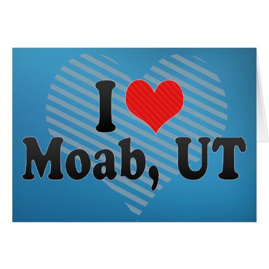 I Love Moab, UT Card