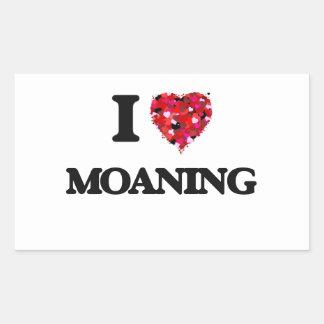 I Love Moaning Rectangular Sticker