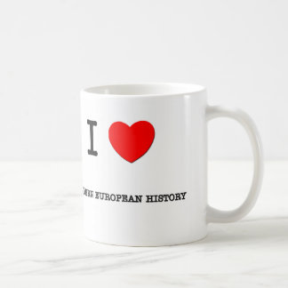 I Love MODERN EUROPEAN HISTORY Coffee Mug