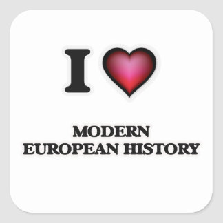 I Love Modern European History Square Sticker