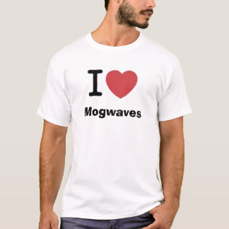 I love Mogwaves T-Shirt