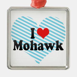 I Love Mohawk Metal Ornament