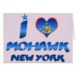 I love Mohawk, New York Card