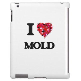 I Love Mold