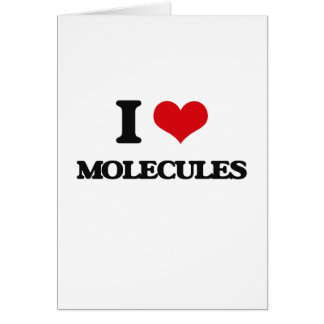 I Love Molecules Greeting Card
