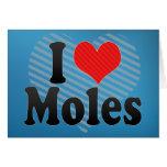 I Love Moles Greeting Cards