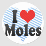 I Love Moles Round Sticker