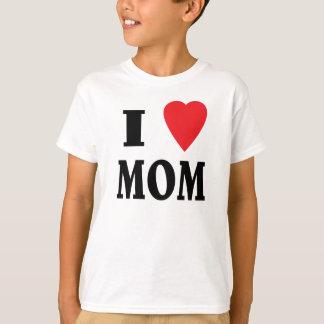 I love MOM. T-Shirt