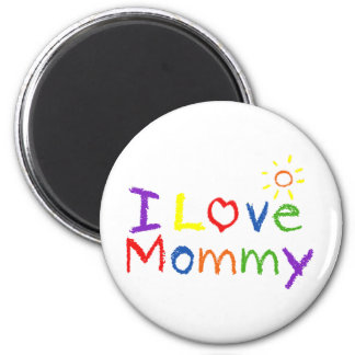 I love Mommy 2 Inch Round Magnet