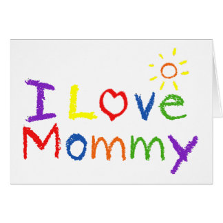 I love Mommy Card