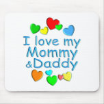 I Love Mommy & Daddy Mouse Pad