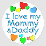 I Love Mommy & Daddy Round Stickers