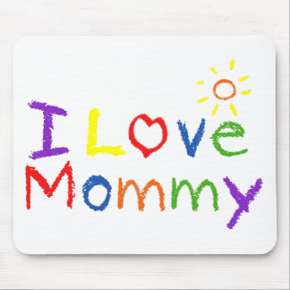 I love Mommy Mouse Pad
