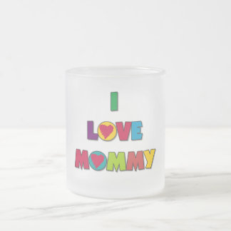 I Love Mommy T-shirts and Gifts Frosted Glass Coffee Mug