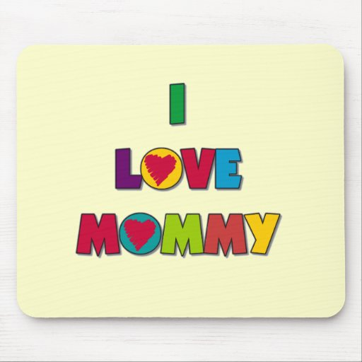 I Love Mommy T-shirts and Gifts Mousepads