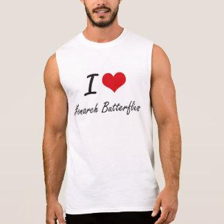 I love Monarch Butterflies Sleeveless Shirts