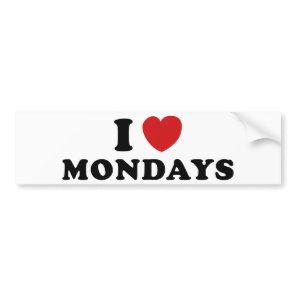 I Love Mondays Bumper Sticker
