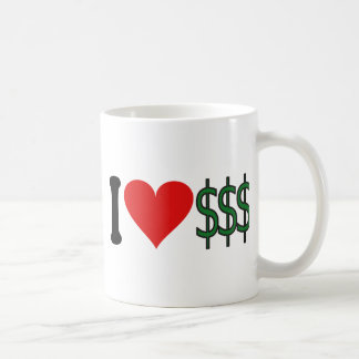 I Love Money * Coffee Mug